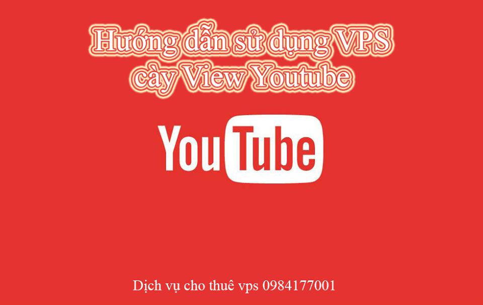 VPS cày view Youtube