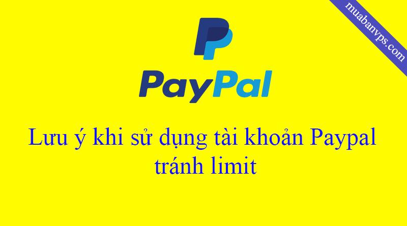 Lưu ý khi sử dụng tài khoản Paypal tránh bị limit
