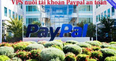 VPS nuôi tài khoản Paypal an toàn